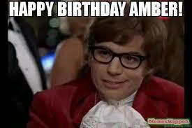 Amber Meme - happy birthday amber meme dangerously austin powers 61899