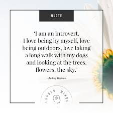 Love Being Me Quotes by I U0027m An Introvert I Love Being By Myself Love Being Outdoors