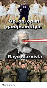 Gangnam Style Meme - op op pan gangnam style rayo marxista coreas v meme on me me