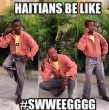 Haitian Meme - r礬sultats de recherche d images pour 皓 haitian meme 盪 1 2 3