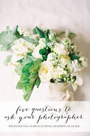 wedding flowers questions to ask top questions to ask your wedding photographer and the ultimate