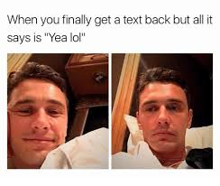 Text Back Meme - i can t even get a text back memes mutually