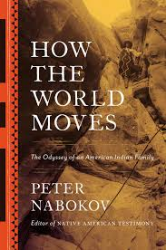 review u0027how the world moves the odyssey of an american indian