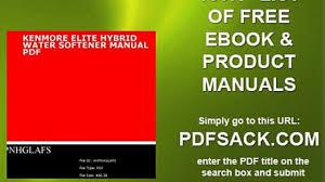 kenmore elite hybrid water softener manual pdf video dailymotion