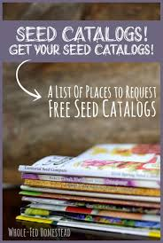 seed catalogs get your seed catalogs a list of places to request