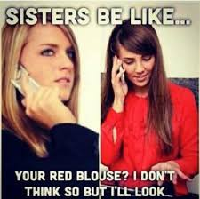 Funny Sister Meme - 11 national sisters day memes that capture what having a sister