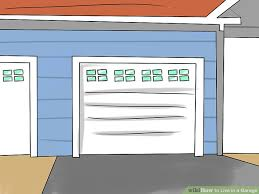 in a garage how to live in a garage 9 steps with pictures wikihow