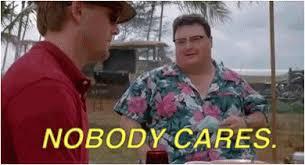 Nobody Cares Meme - see nobody cares gifs tenor