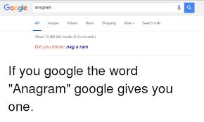 Google Did You Mean Meme - 25 best memes about anagram anagram memes