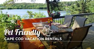 Cape Cod Vacation Cottages by Pet Friendly Cape Cod Vacation Rentals Robert Paul Properties