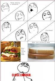 Close Enough Meme - close enough meme le sandwich lagging pinterest meme memes
