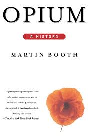 opium opium a history martin booth 9780312206673 amazon com books