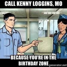 Archer Danger Zone Meme - call kenny loggins because you re in the danger zone archer