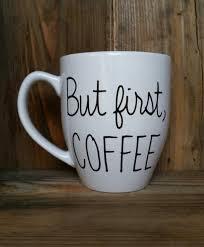 Best Coffee Mugs Ever by First Coffee Mug Coffee Lover Mug Funny Coffee Mug Silly Coffee