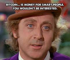 Willy Wonka Meme Picture - bitcoin is for smart people willy wonka meme