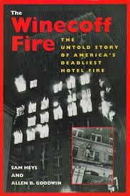 the winecoff fire the untold story of america u0027s deadliest hotel