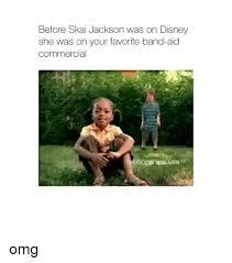 Disney Girl Meme - before skai jackson was on disney she was on your favorite band aid