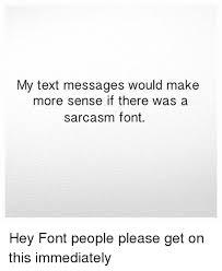 Make Meme Text - 25 best memes about my text my text memes