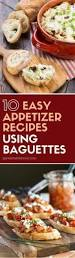 10 easy appetizer recipes using baguettes easy appetizer recipes