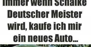 schalke spr che immer wenn schalke deutscher meister wird kaufe ich lustige