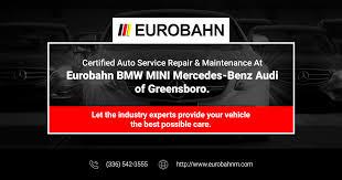 bmw repair greensboro eurobahn bmw mini mercedes audi of greensboro nc 27407 car