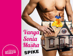 vanya u0026 sonia u0026 masha u0026 spike study guide by syracuse stage issuu