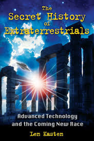 The Secret History Of Extraterrestrials Advanced Technology And