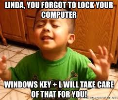 Lock Your Computer Meme - linda you forgot to lock your computer windows key l will take