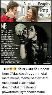 Death Metal Meme - heavy metal black metal death metal folk metal doom metal groove