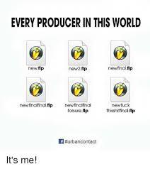 Music Producer Meme - every producer in this world new final flp new2flp new