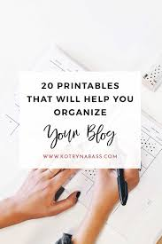 of media that will be 20 useful printables for bloggers that will help you get organized