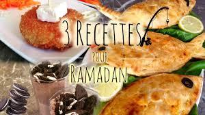 3 recette cuisine 3 recettes pour ramadan