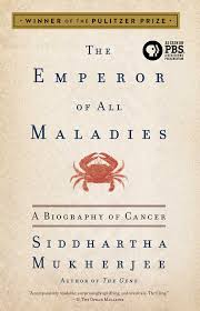 the emperor of all maladies a biography of cancer siddhartha