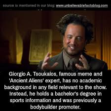 Giorgio Tsoukalos Meme - unbelievable facts