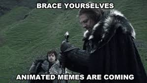 Brace Yourself Memes - animated memes weknowmemes
