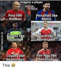 Robben Meme - imagine a player football pass like penalties like robben messi e