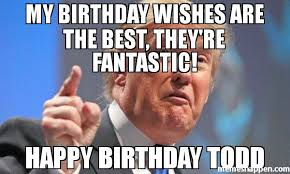 Birthday Wishes Meme - my birthday wishes are the best they re fantastic happy birthday