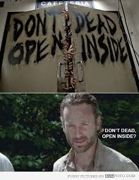 The Walking Dead Meme - don t dead open inside the walking dead know your meme