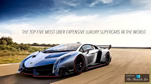 most expensive lamborghini the top five most uber expensive luxury supercars in the world