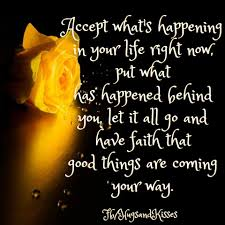 Facebook Quotes About Life And Love by Accept What Is Happening In Your Life Right Now Pictures Photos