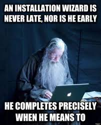 Information Technology Memes - instalation wizard tech support gandalf know your meme