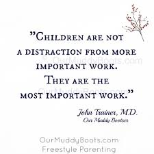 quote distraction children are not a distraction from the work