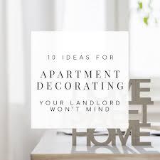 10 landlord friendly apartment decorating ideas