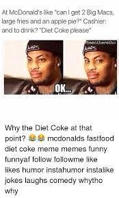 Funny Coke Meme - 25 best memes about diet coke meme diet coke memes
