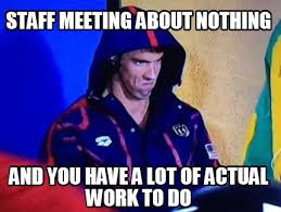 Work Meeting Meme - meme creator staff meeting about nothing and you have a lot of