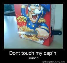 Cap Memes - dont touch my cap n crunch meme by dadehran 123 memedroid