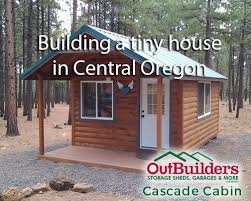 tiny home builders oregon building a tiny house in central oregon outbuilders can do this