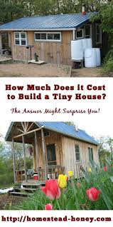 how much does it cost to build a custom home how much does it cost to build a tiny house homestead honey