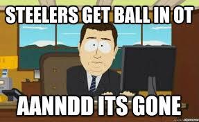 Steelers Suck Meme - steelers get ball in ot aanndd its gone steelers suck quickmeme