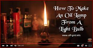 How To Make A Light Bulb How To Make An Oil Lamp From A Light Bulb Off Grid